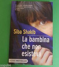 La bambina che non esisteva - Siba Shakib  - Prima ed Piemme 2009