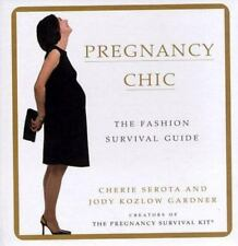Pregnancy Chic : The Fashion Survival Guide by Serota & Gardner Hardcover Book