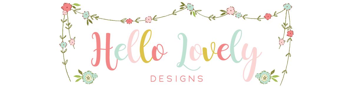 Hello Lovely Designs