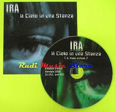 CD Singolo IRA Il cielo in una stanza PROMO 2006 italy EXODUS MEDIA mc dvd (S9)