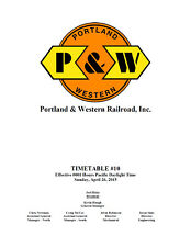 Portland and Western Railroad Employee Timetable #10 April 26 2015 Reprint