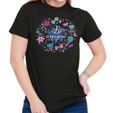 Be Awesome Flower Funny Floral Pretty Gift T-Shirts Tees Tshirts For Ladies