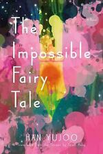 The Impossible Fairy Tale, Han Yujoo Paperback, 1998, Excellent Condition
