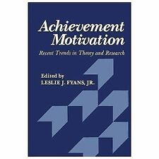 Achievement Motivation : Recent Trends in Theory and Research by Fyans (2013,...