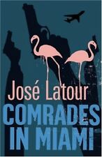 New, Comrades in Miami, Latour, Jose, Book