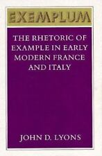 Exemplum: The Rhetoric of Example in Early Modern France and Italy, Lyons, John