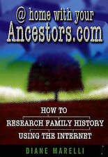 Good, At home with your Ancestors.com: How to research family history using the