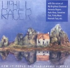 UPHILL RACER - HOW IT FEELS TO FIND THERES MO   CD NEW+