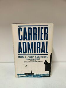"Carrier Admiral - Admiral J.J. ""Jocko"" Clark *1967 Hardback* (P5)"