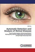 Automatic Detection and Analysis of Retinal Diseases: From Fundus Images referen