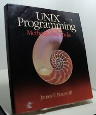 Unix Programming - Methods and Tools by James F Peters Iii