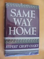 Same Way Home by Rupert Croft-Cooke, 1940 1st Ed, 1st Printing w/Dust Jacket