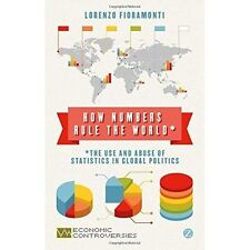 How Numbers Rule the World: The Use and Abuse of Statistics in Global...