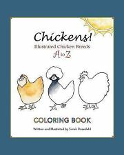 Chickens! Illustrated Chicken Breeds a to Z Coloring Book by Sarah Rosedahl...