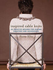 Inspired Cable Knits: 20 Creative Designs for Making Sweaters and Accessories...