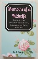 Memoirs of a Midwife ~ aka All for the Love of Mothers by Lisbeth Burger ~ WWI
