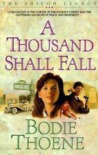 A Thousand Shall Fall (Shiloh Legacy), Thoene, Bodie, Good Book