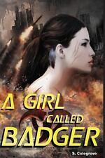 A Girl Called Badger - Colegrove- book 1- 1st ed. sci-fi fantasy paperback