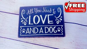 """Sign Kitchen dog block board """"all you need is LOVE AND A DOG """""""