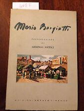 MARIO BORGIOTTI presentazione di ARDENGO SOFFICI -  Edizioni ARNAUD  -  1955
