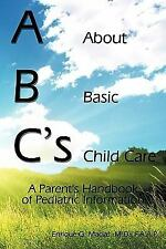 Abc's = about Basic Child Care : A Parent's Handbook of Pediatric Information...