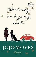 Weit weg und ganz nah von Jojo Moyes (2014, Taschenbuch)