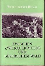 Zwischen Zwickauer Mulde u.Geyerschem Wald-Werte unserer Heimat/Geyer/Lößnitz/Wi