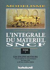 L'INTÉGRALE DU MATÉRIEL SNCF - Tome 1 Les engins moteurs (Chemin de fer, train)