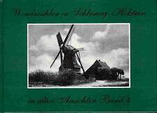 Windmühlen in Schleswig-Holstein in alten Ansichten - Band 4 - NEU - Damalsreihe