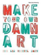 Make Your Own Damn Art
