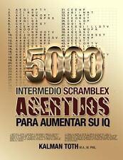 5000 Intermedio Scramblex Acertijos para Aumentar Su IQ by Kalman Toth M.A....