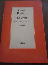 Gaston Bonheur: la croix de ma mère/ Juliard