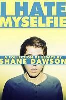 I Hate Myselfie: A Collection of Essays by Shane Dawson Book   NEW AU