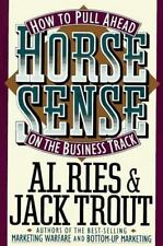 Horse Sense: How to Pull Ahead on the Business Track (Plume) by Ries, Al, Trout