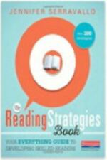 The Reading Strategies Book : Your Everything Guide to Developing Skilled Reader