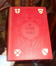 1913 In Feudal Times: Social Life in the Middle Ages - E. M. Tappan - History