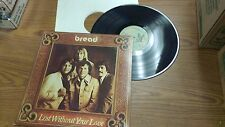 Bread ~ Lost Without Your Love ~ Elektra Records ~ 7E-1094 ~ 33RPM Vinyl