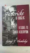 The Fredericks of Douglas, a Sequel to Tender Redemption Hardcover – 1999 by GEO