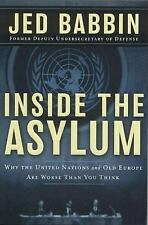 Inside the Asylum: Why the UN  and Old Europe are Worse Than You Think by Babbi