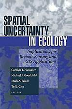 Spatial Uncertainty in Ecology : Implications for Remote Sensing and GIS Applica