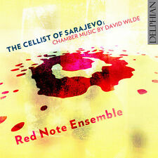 Wilde / Red Note Ens - The Cellist of Sarajevo: Chamber Music by David Wilde [Ne