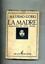 Massimo Gorki # LA MADRE - ROMANZO DI VITA RUSSA # Editrice Monanni 1929
