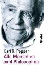 Alle Menschen sind Philosophen von Karl R. Popper (2004, Taschenbuch)