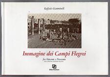 GIAMMINELLI, IMMAGINE DEI CAMPI FLEGREI FRA '800 E '900 IN 212 CARTOLINE D'EPOCA