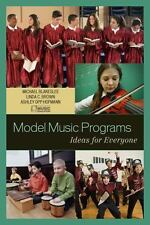 Model Music Programs: Ideas for Everyone-ExLibrary