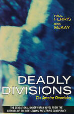 Deadly Divisions: The Spectre Chronicles by Ferris, Paul, McKay, Reg