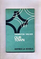 Thornton Wilder # OUR TOWN # Editrice La Scuola 1971