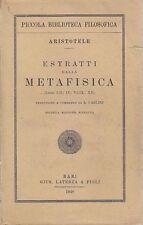 ESTRATTI  DALLA METAFISICA di Aristotele libri I II IV IX XII - 1948 Laterza