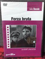 Forza Bruta (1947) DVD Nuovo Sigillato Jules Dassin Burt Lancaster N