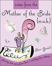Notes from the Mother of the Bride (M.O.B.): Planning Tips and Advice from a Wed